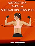 AUTOESTIMA PARA LA SUPERACION PERSONAL