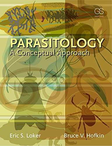 Parasitology: A Conceptual Approach, by Eric S Loker, Bruce Hofkin