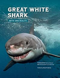 Great White Shark: Myth and Reality