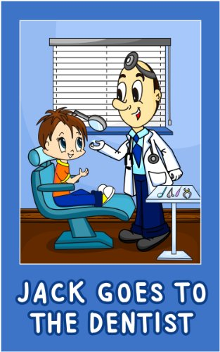 Free Kindle Book : Jack Goes to the Dentist (Jack