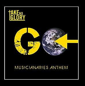 GO (musicianaries anthem)