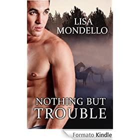 Nothing But Trouble - a contemporary Western Romance