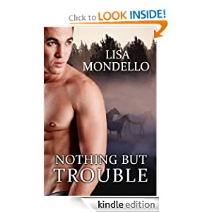 Kindle Book Bargains: Nothing But Trouble (A Contemporary Western Romance Novel), by Lisa Mondello. Publication Date: September 19, 2011