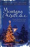 Montana Mistletoe: Return to Mistletoe/Christmas Confusion/All I Want for Christmas is...You/Under the Mistletoe (Heartsong Novella Collection)