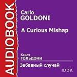 A Curious Mishap [Russian Edition] | Carlo Goldoni