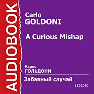 A Curious Mishap [Russian Edition] | [Carlo Goldoni]
