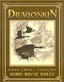 DRAGONKIN V3:UNDERSKY (Volume 3) (1596873124) by Bailey, Robin Wayne