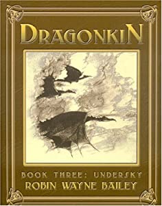 DRAGONKIN V3:UNDERSKY (Volume 3) by Robin Wayne Bailey