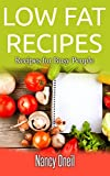 Low Fat Recipes: Recipes for Busy People