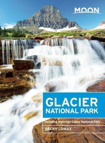 Moon Glacier National Park: Including Waterton Lakes National Park (Moon Handbooks)