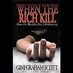 When the Rich Kill | Gini Graham Scott