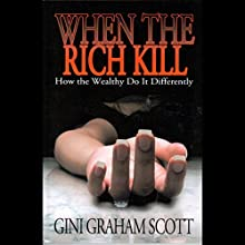 When the Rich Kill Audiobook by Gini Graham Scott Narrated by Charlie Boswell