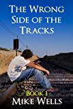 img - for The Wrong Side of the Tracks - Book 1 book / textbook / text book