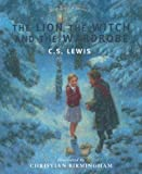C. S. Lewis The Lion, the Witch and the Wardrobe (Best-Loved Classics)