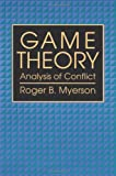 Game Theory: Analysis of Conflict (0674341163) by Roger B. Myerson