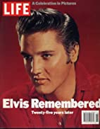 Life Magazine: Elvis Remembered Twenty-five…