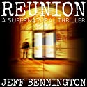 Reunion Audiobook by Jeff Bennington Narrated by Eric Dove