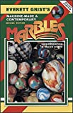 img - for Machine Made and Contemporary Marbles (Grists, Everett//Machine-Made and Contemporary Marbles) book / textbook / text book