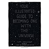 Your Illustrated Guide To Becoming One With The Universe ~ Yumi Sakugawa