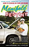 img - for Manifold Destiny: The One! The Only! Guide to Cooking on Your Car Engine! book / textbook / text book