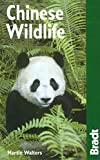 Bradt Travel Guide Chinese Wildlife: A Visitor's Guide
