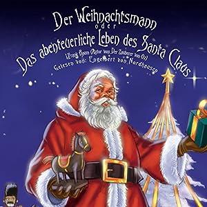 Der Weihnachtsmann oder Das abenteuerliche Leben des Santa Claus Hörbuch