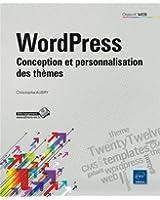 WordPress - Conception et personnalisation des thèmes
