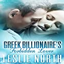 Greek Billionaire's Forbidden Lover: The Rosso Family Series, Book 2 Audiobook by Leslie North Narrated by Jennifer Knighton