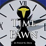 Time Pawn   Philip K. Dick