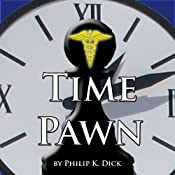 Time Pawn | [Philip K. Dick]