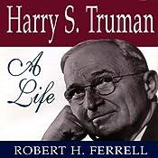 Harry S. Truman: A Life   [Robert H. Ferrell]