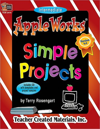 AppleWorks(R) (ClarisWorks(R) ) Simple Projects