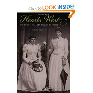 Hearts West: True Stories of Mail-Order Brides on the Frontier by
