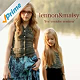 Lennon and Maisy Live Youtube Sessions