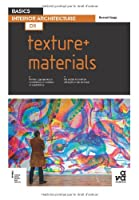 Basics Interior Architecture 05: Texture + Materials from AVA Publishing