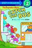 The Berenstain Bears Catch The Bus (Turtleback School & Library Binding Edition) (Berenstain Bears (Prebound)) (0613160568) by Berenstain, Stan