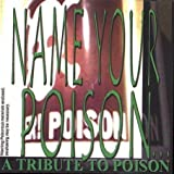 echange, troc Various Artists - Name Your Poison: Tribute to Poison