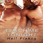 Teach Me Tonight: Have Body, Will Guard, Book 3 | Neil Plakcy