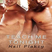 Teach Me Tonight: Have Body, Will Guard, Book 3   Neil Plakcy