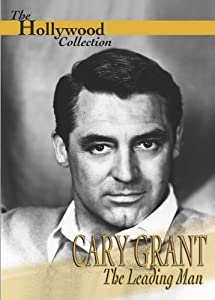 Hollywood Collection Cary Grant The Leading Man