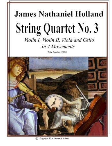String Quartet No 3: Violin 1, Violin 2, Viola, and Cello In Four Movements