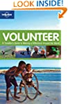 Lonely Planet Volunteer 2nd Ed.: A Tr...