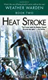 Heat Stroke (0451459849) by Caine, Rachel