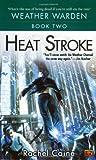 Heat Stroke (0451459849) by Caine, Rachel