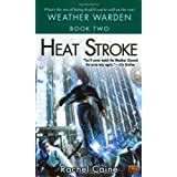 Heat Stroke (Weather Warden, Book 2) ~ Rachel Caine