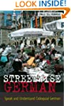 Streetwise German: Speaking and Under...