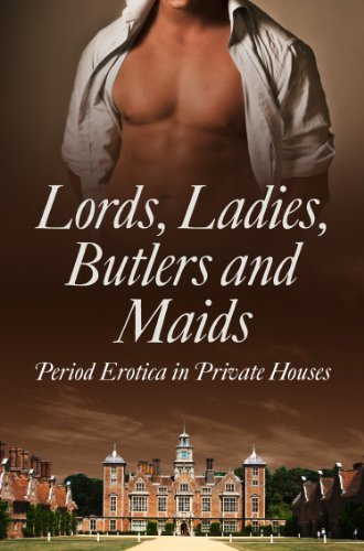 lords-ladies-butlers-and-maids-period-erotica-in-private-houses