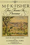 Two Towns in Provence: Map of Another Town and a Considerable Town (0394716310) by M. F. K. Fisher