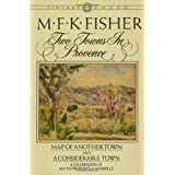 Two Towns in Provence: Map of Another Town and a Considerable Town ~ M. F. K. Fisher