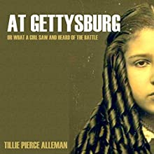 At Gettysburg: Or, What a Girl Saw and Heard of the Battle Audiobook by Matilda
